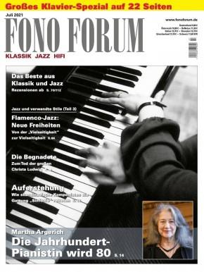 FONO FORUM Juli 2021 gedruckte Ausgabe